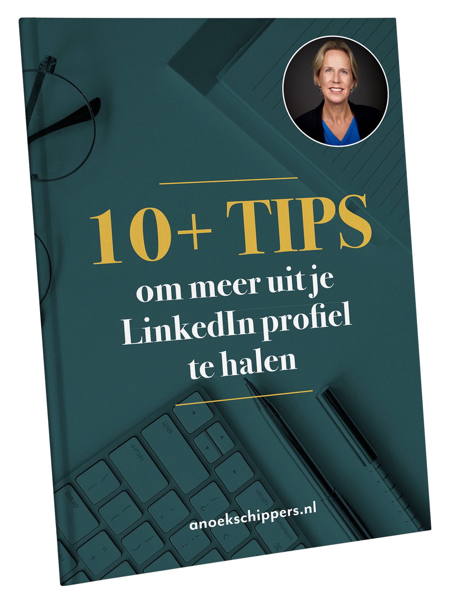 Cover 10 tips om meer uit je Linkedin Profiel te halen Anoek Schippers